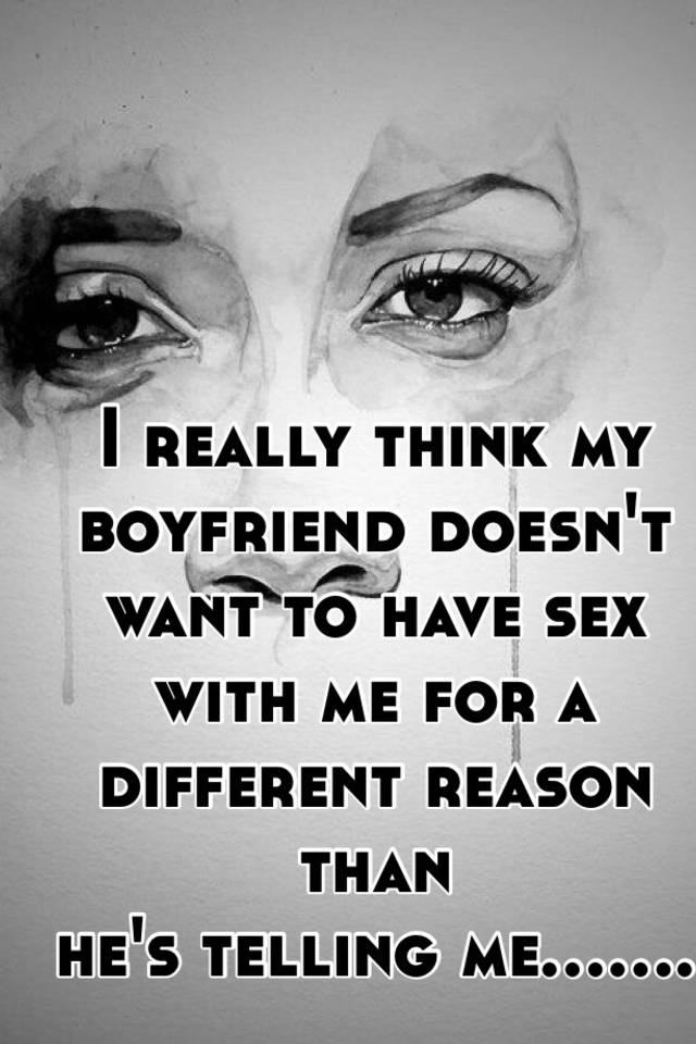 i want my boyfriend to have sex with me